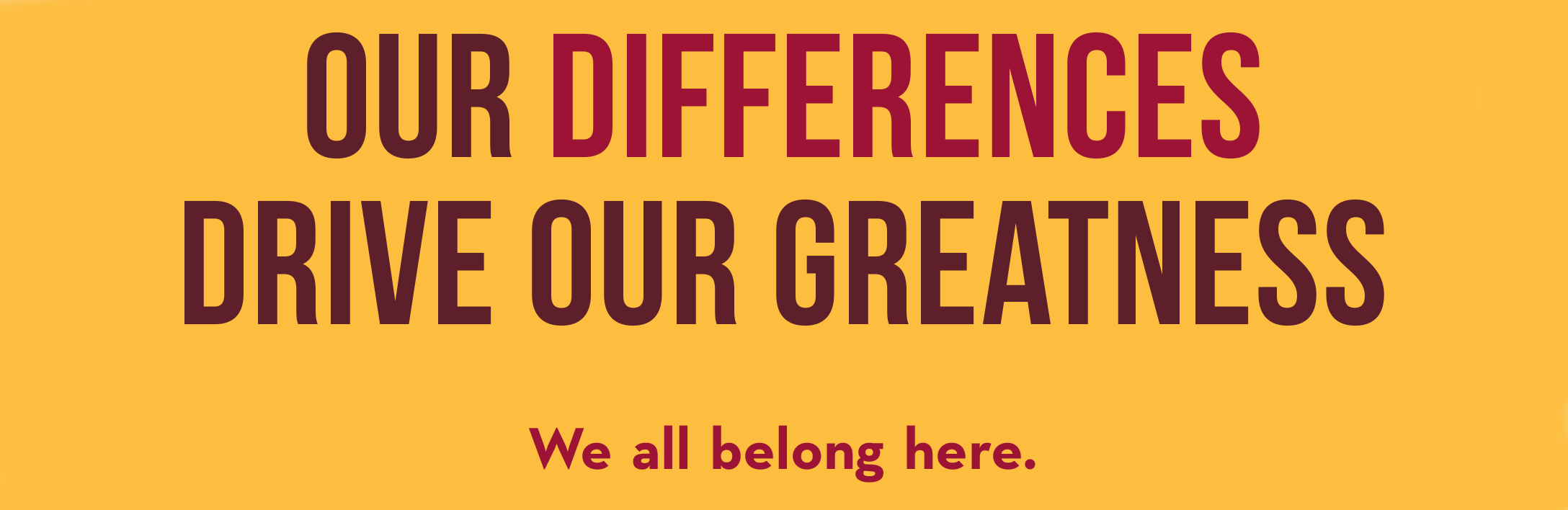 our difference drive our greatness