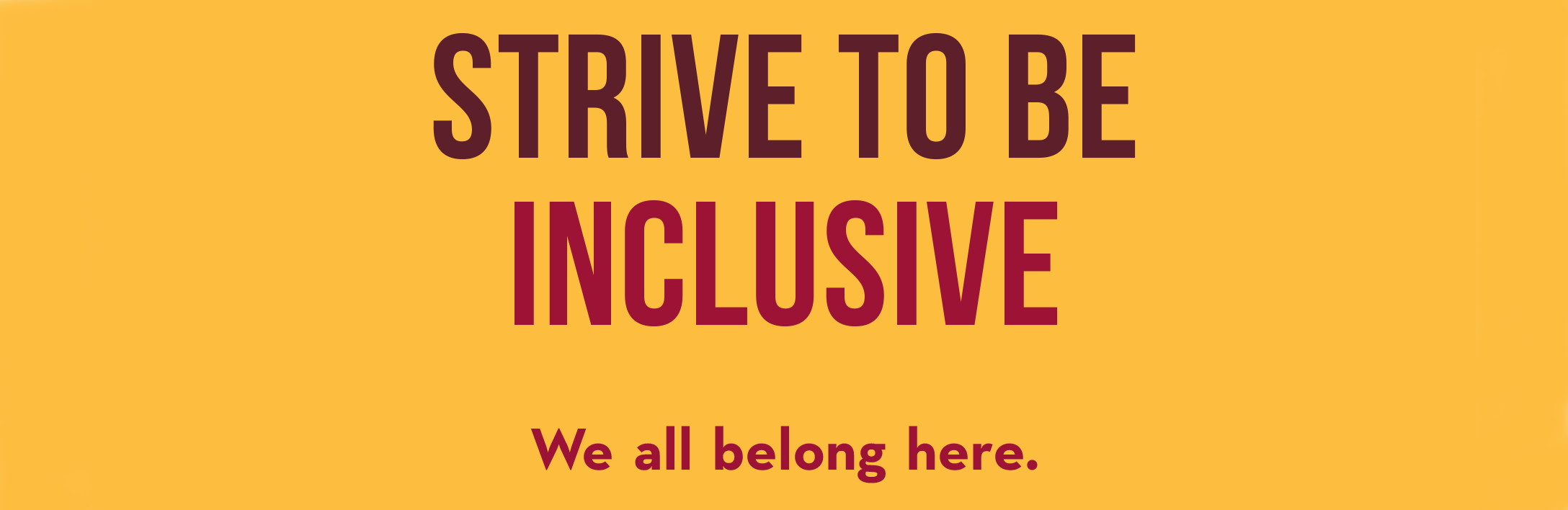 strive to be inclusive